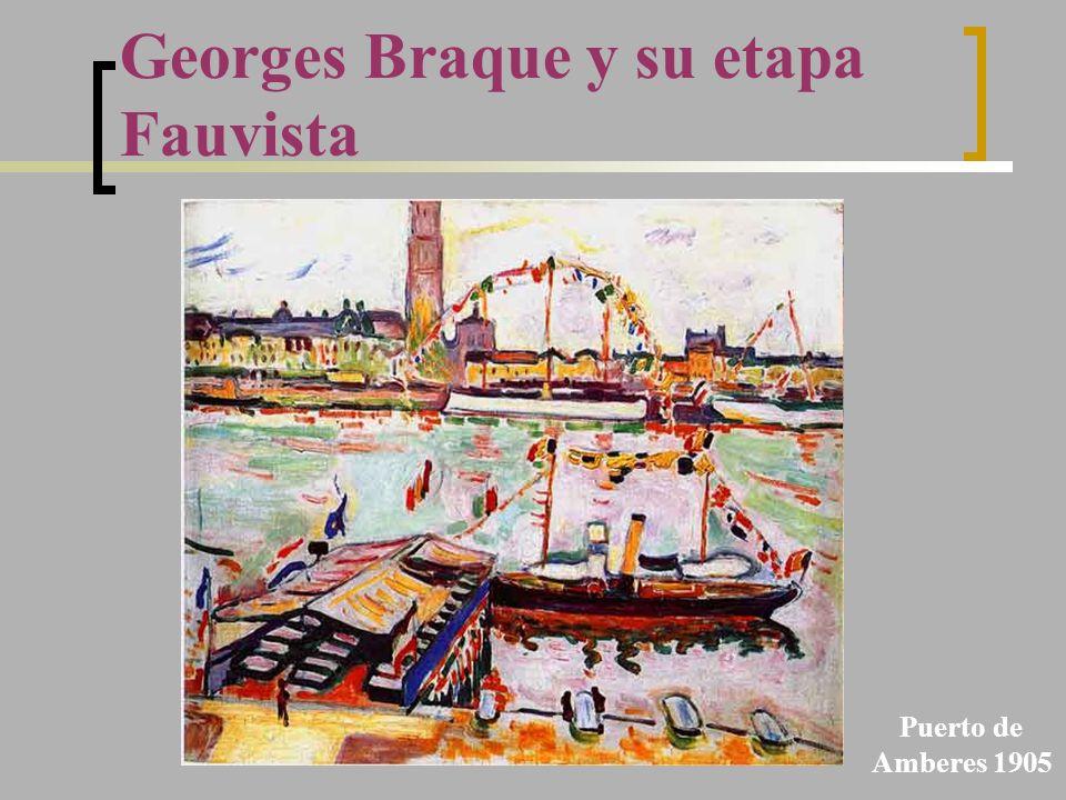 Georges Braque y su etapa Fauvista Puerto de Amberes 1905