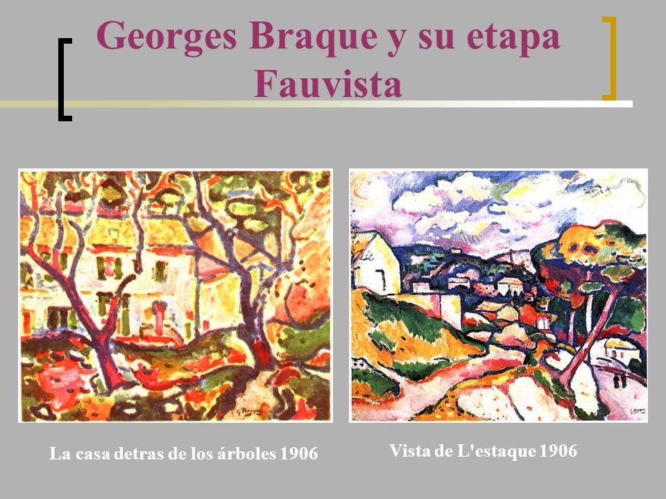 Georges Braque y su etapa Fauvista Vista de L'estaque 1906 La casa detras de los árboles 1906