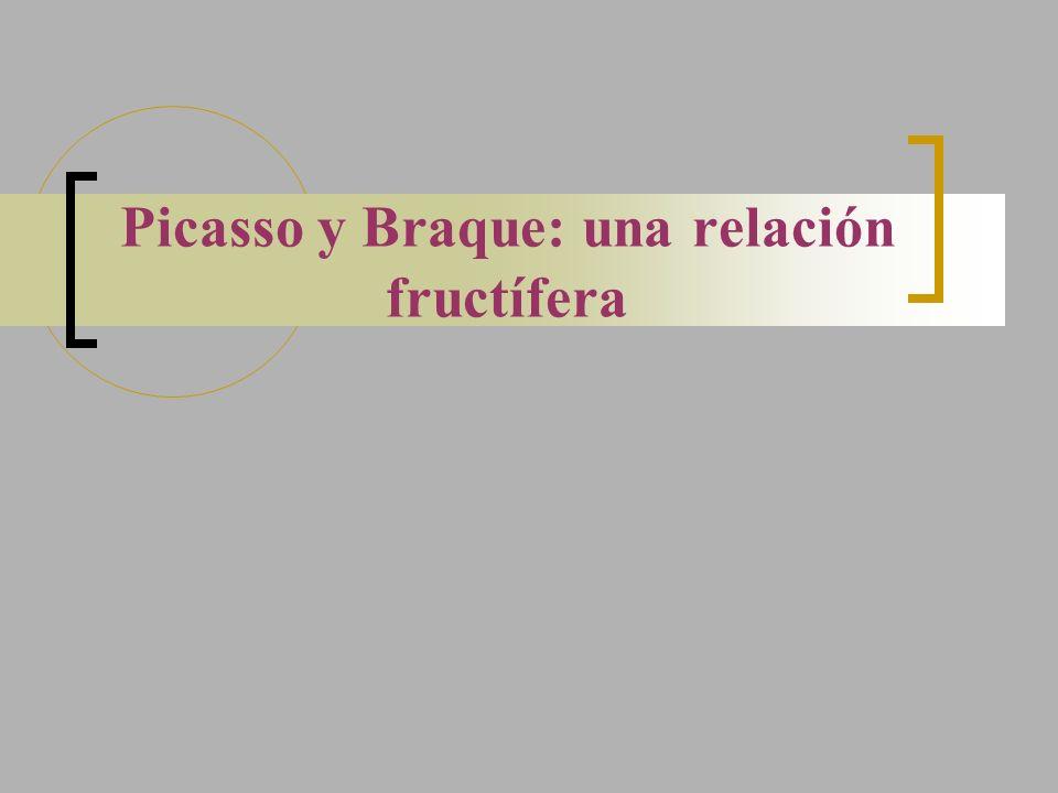 Picasso y Braque: una relación fructífera