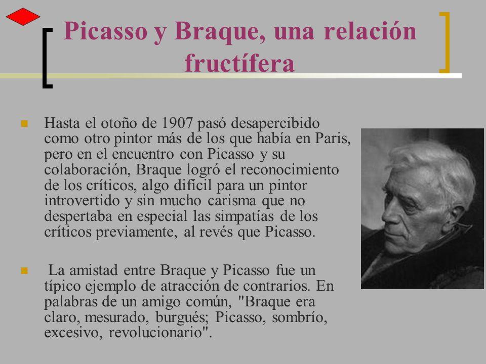 Picasso y Braque, una relación fructífera Hasta el otoño de 1907 pasó desapercibido como otro pintor más de los que había en Paris, pero en el encuent