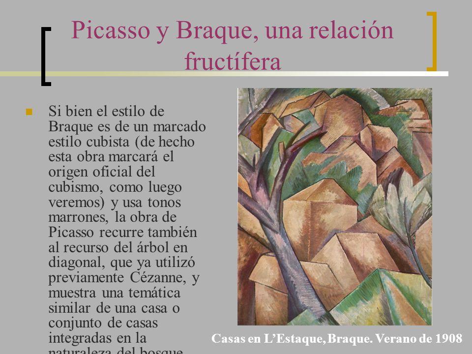 Picasso y Braque, una relación fructífera Si bien el estilo de Braque es de un marcado estilo cubista (de hecho esta obra marcará el origen oficial de