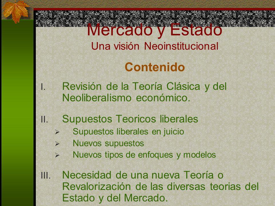 Mercado y Estado Una visión Neoinstitucional Contenido I.