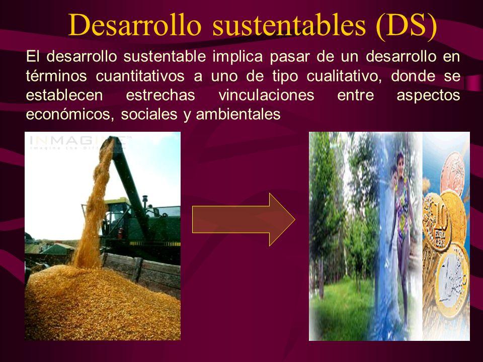El desarrollo sustentable implica pasar de un desarrollo en términos cuantitativos a uno de tipo cualitativo, donde se establecen estrechas vinculacio
