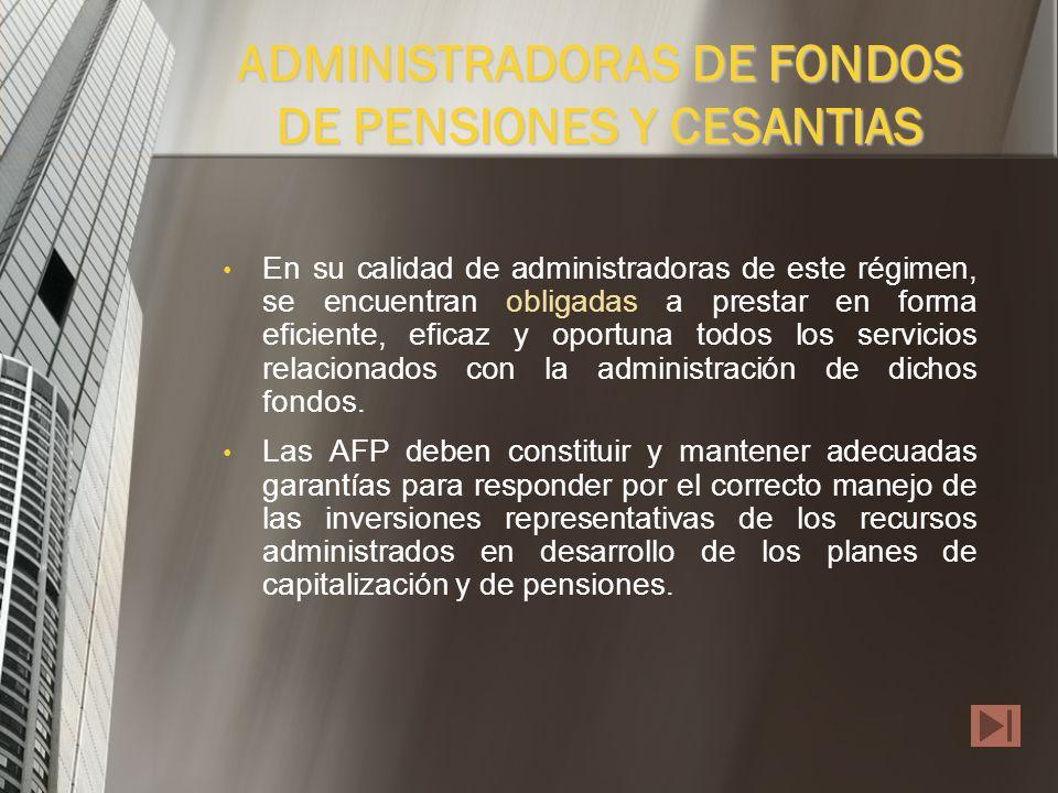 Son sociedades de servicios financieros, vigiladas por la Superintendencia Bancaria, cuyo objeto principal lo constituye la administración de fondos d