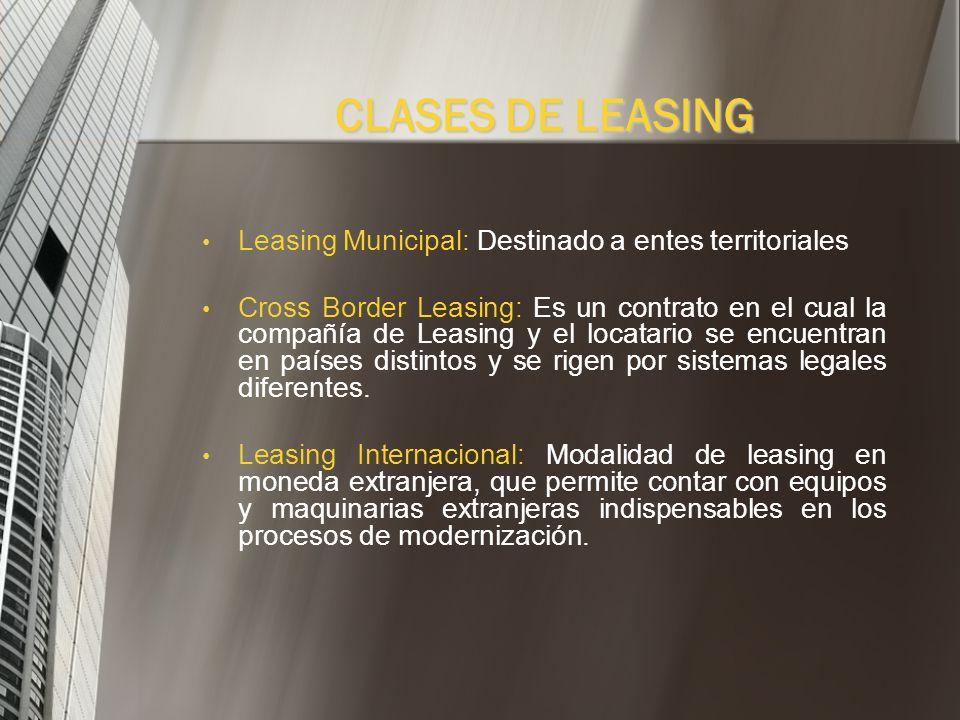 Leasing Inmobiliario: El objeto del Leasing es un inmueble, el cual debe producir renta. Leasing de Infraestructura: Mejor alternativa para realizar p