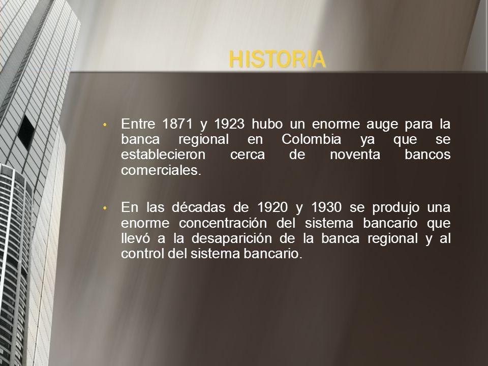 Entre 1871 y 1923 hubo un enorme auge para la banca regional en Colombia ya que se establecieron cerca de noventa bancos comerciales.