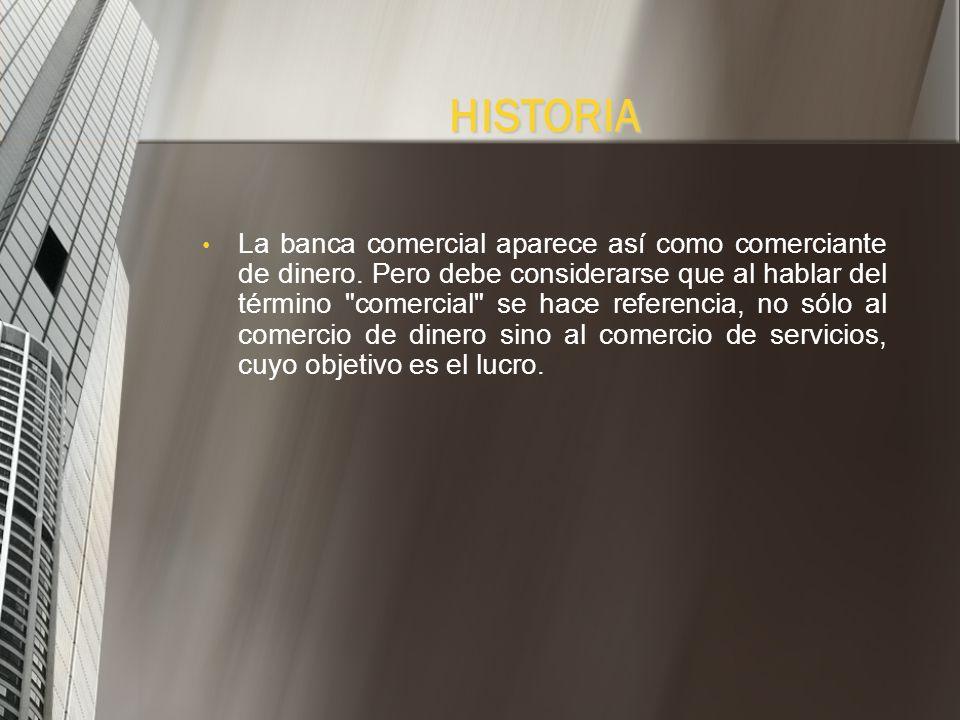 La banca comercial aparece así como comerciante de dinero.