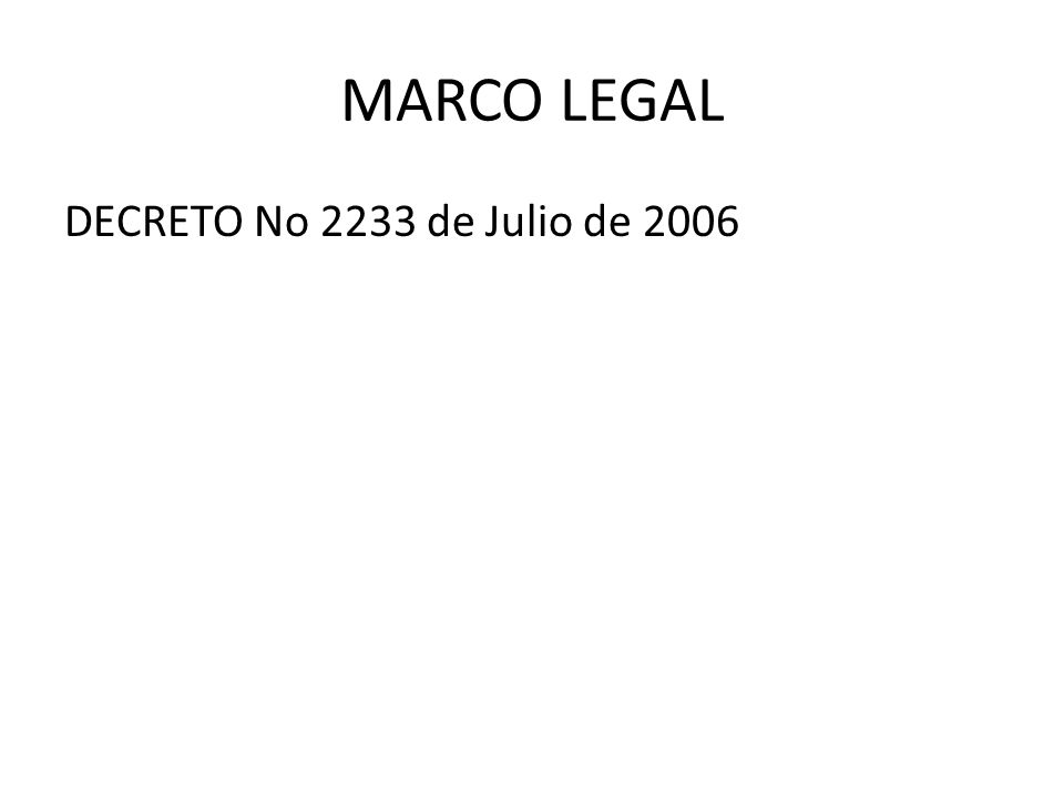 MARCO LEGAL DECRETO No 2233 de Julio de 2006