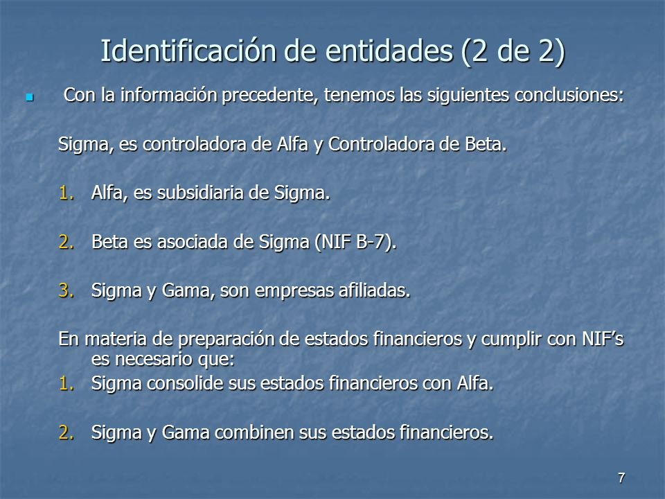 7 Identificación de entidades (2 de 2) Con la información precedente, tenemos las siguientes conclusiones: Con la información precedente, tenemos las