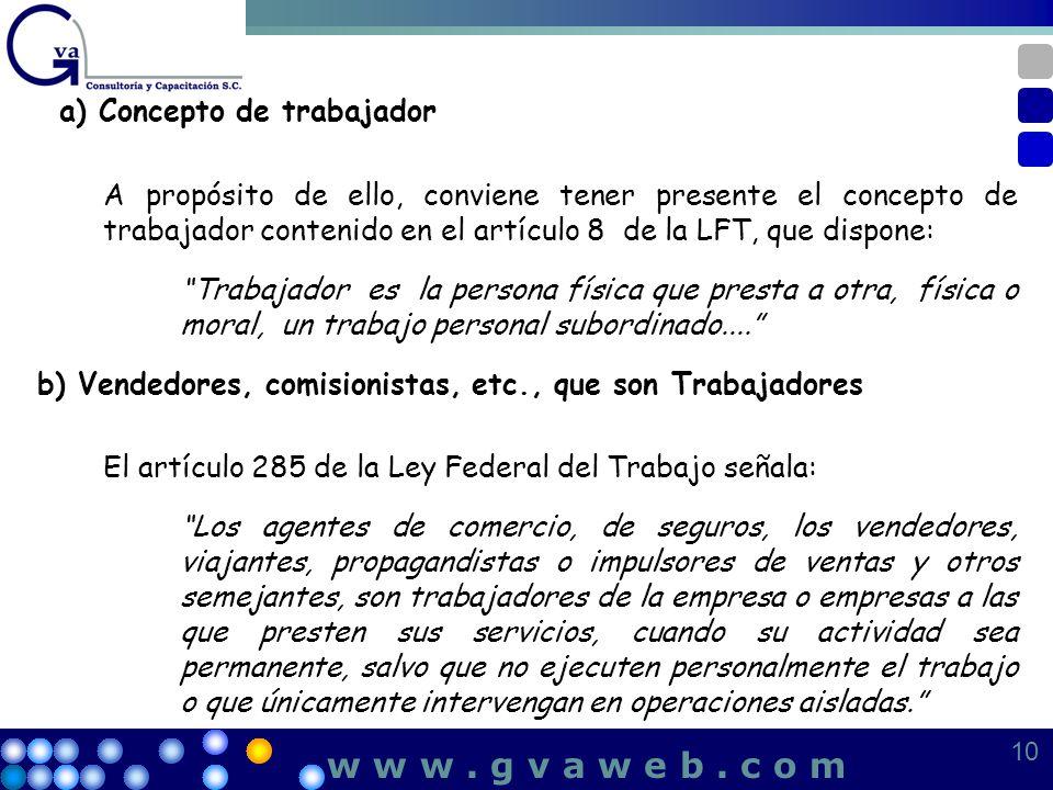 a) Concepto de trabajador A propósito de ello, conviene tener presente el concepto de trabajador contenido en el artículo 8 de la LFT, que dispone: Tr