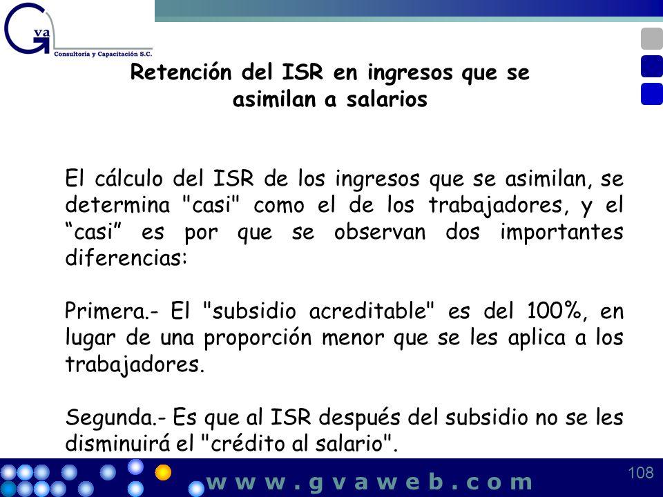 Retención del ISR en ingresos que se asimilan a salarios El cálculo del ISR de los ingresos que se asimilan, se determina