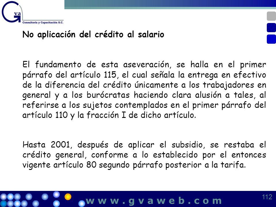 No aplicación del crédito al salario El fundamento de esta aseveración, se halla en el primer párrafo del artículo 115, el cual señala la entrega en e