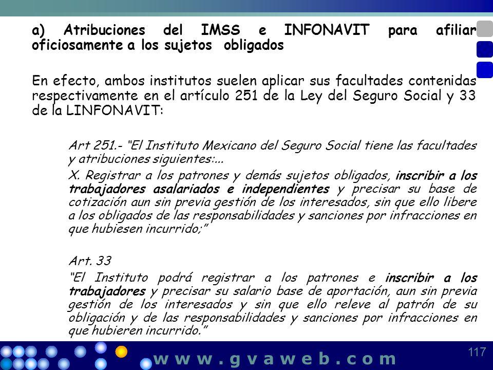 a) Atribuciones del IMSS e INFONAVIT para afiliar oficiosamente a los sujetos obligados En efecto, ambos institutos suelen aplicar sus facultades cont