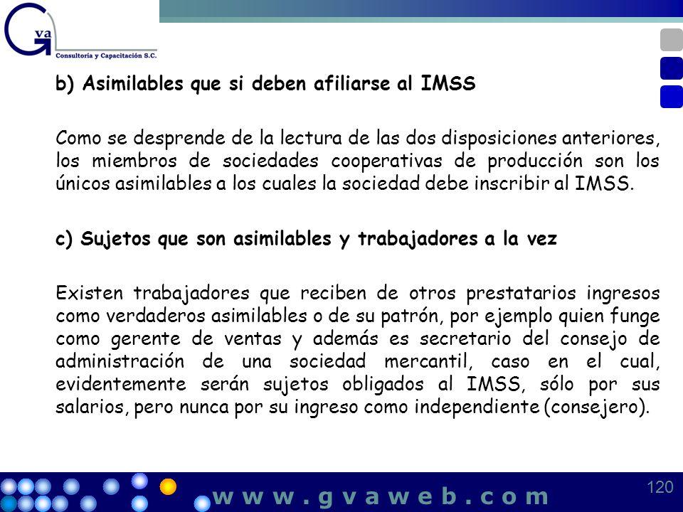 b) Asimilables que si deben afiliarse al IMSS Como se desprende de la lectura de las dos disposiciones anteriores, los miembros de sociedades cooperat