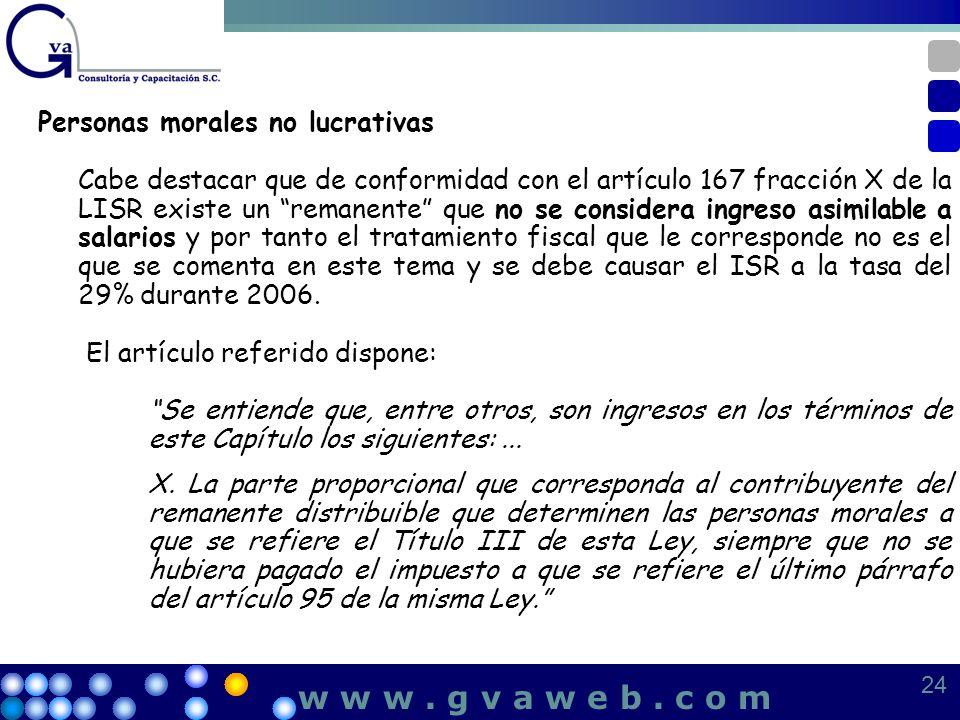 Personas morales no lucrativas Cabe destacar que de conformidad con el artículo 167 fracción X de la LISR existe un remanente que no se considera ingr