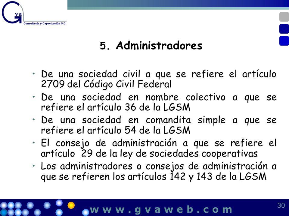 5. Administradores De una sociedad civil a que se refiere el artículo 2709 del Código Civil Federal De una sociedad en nombre colectivo a que se refie