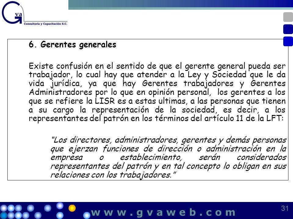 6. Gerentes generales Existe confusión en el sentido de que el gerente general pueda ser trabajador, lo cual hay que atender a la Ley y Sociedad que l