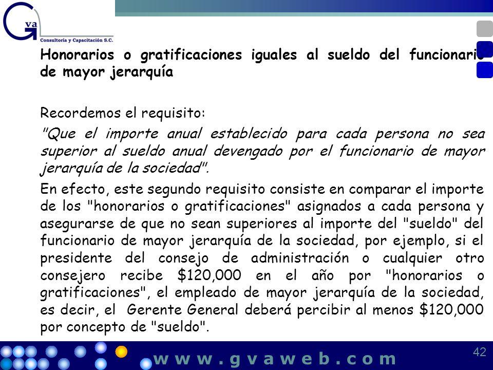 Honorarios o gratificaciones iguales al sueldo del funcionario de mayor jerarquía Recordemos el requisito: