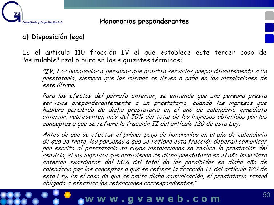 Honorarios preponderantes a) Disposición legal Es el artículo 110 fracción IV el que establece este tercer caso de