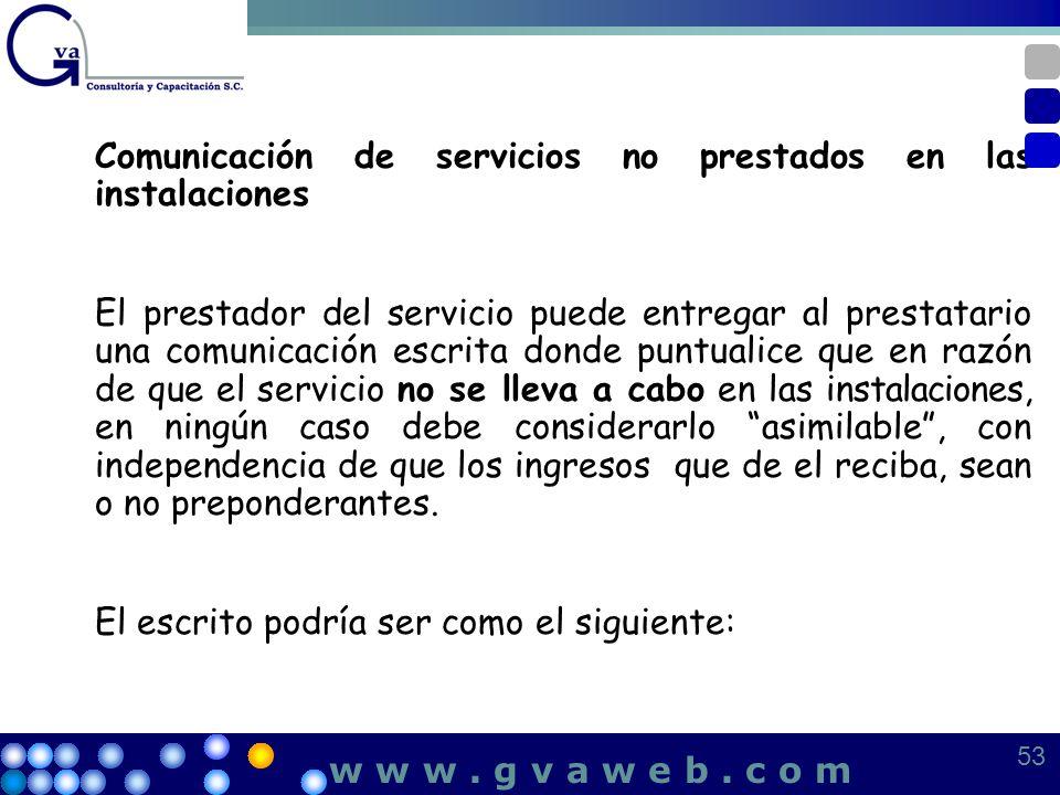 Comunicación de servicios no prestados en las instalaciones El prestador del servicio puede entregar al prestatario una comunicación escrita donde pun