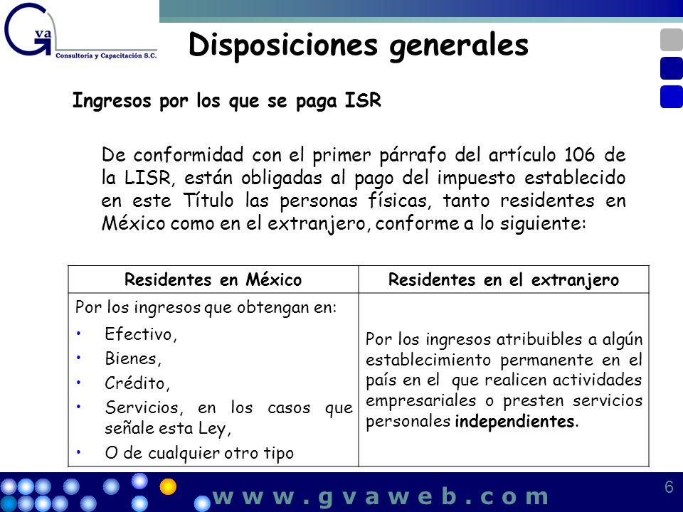 Disposiciones generales Ingresos por los que se paga ISR De conformidad con el primer párrafo del artículo 106 de la LISR, están obligadas al pago del