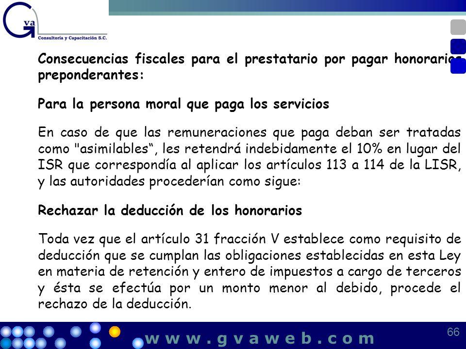 Consecuencias fiscales para el prestatario por pagar honorarios preponderantes: Para la persona moral que paga los servicios En caso de que las remune