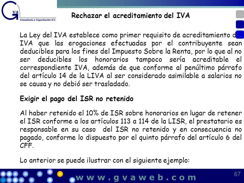 Rechazar el acreditamiento del IVA La Ley del IVA establece como primer requisito de acreditamiento del IVA que las erogaciones efectuadas por el cont