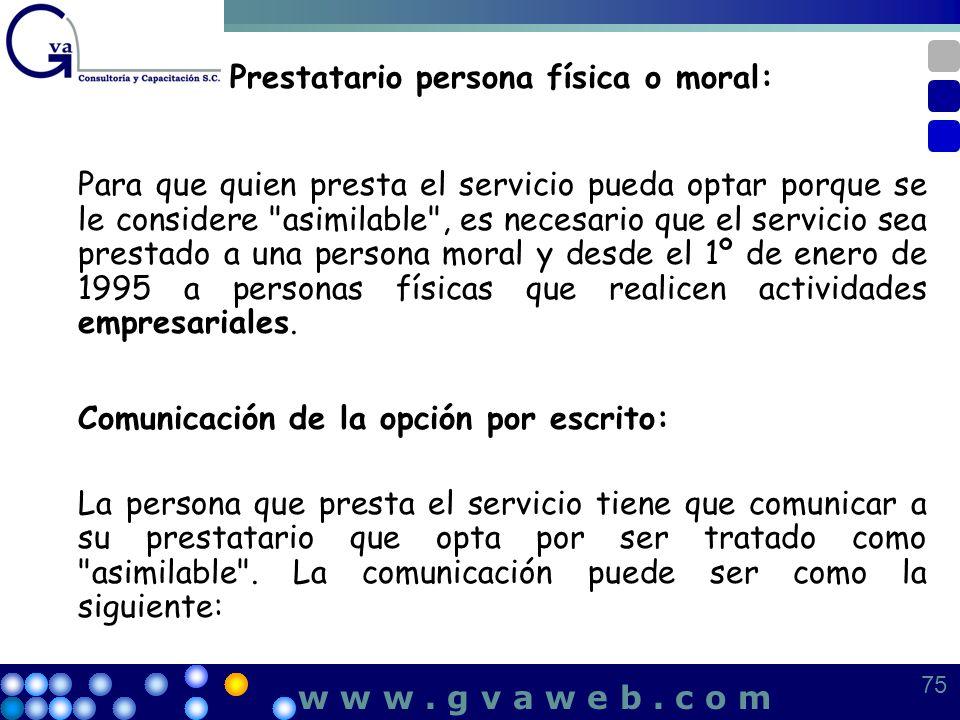 Prestatario persona física o moral: Para que quien presta el servicio pueda optar porque se le considere