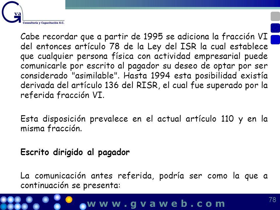 Cabe recordar que a partir de 1995 se adiciona la fracción VI del entonces artículo 78 de la Ley del ISR la cual establece que cualquier persona físic