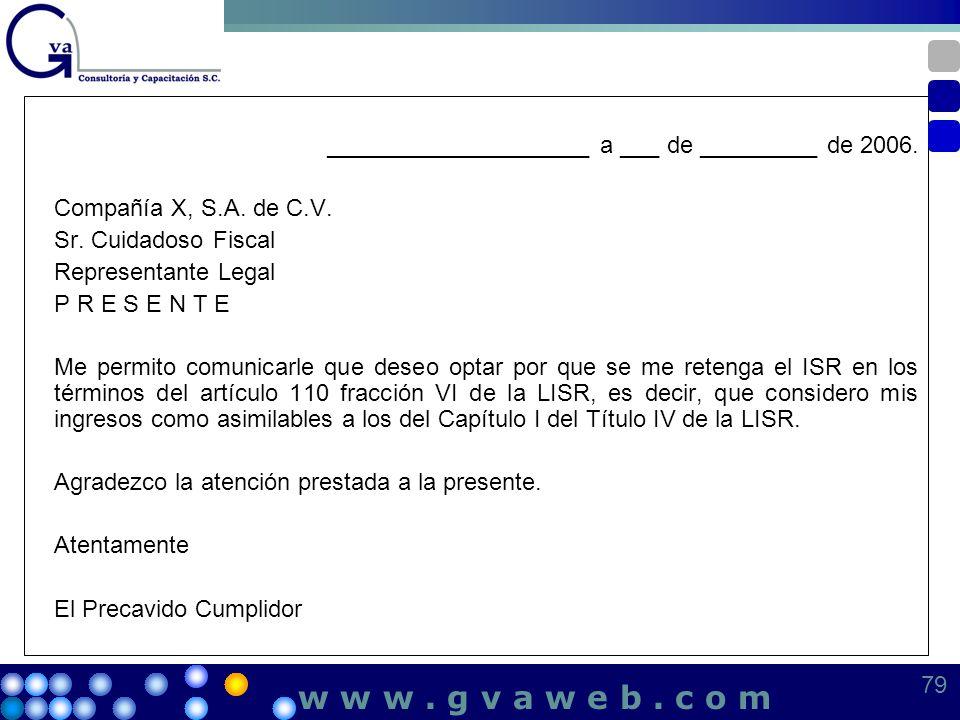 ____________________ a ___ de _________ de 2006. Compañía X, S.A. de C.V. Sr. Cuidadoso Fiscal Representante Legal P R E S E N T E Me permito comunica