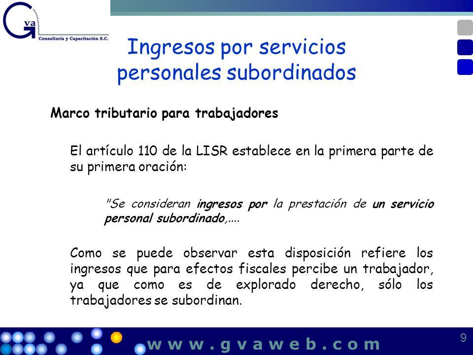 Ingresos por servicios personales subordinados Marco tributario para trabajadores El artículo 110 de la LISR establece en la primera parte de su prime