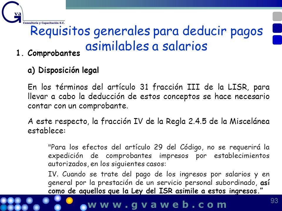 Requisitos generales para deducir pagos asimilables a salarios 1.Comprobantes a) Disposición legal En los términos del artículo 31 fracción III de la