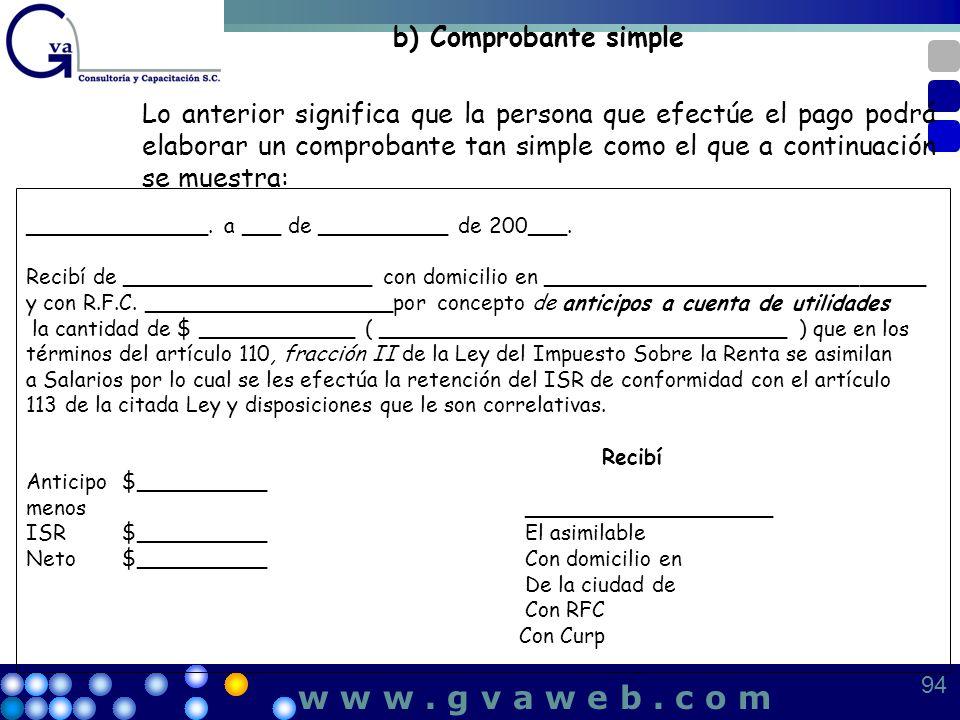 94 w w w. g v a w e b. c o m b) Comprobante simple Lo anterior significa que la persona que efectúe el pago podrá elaborar un comprobante tan simple c