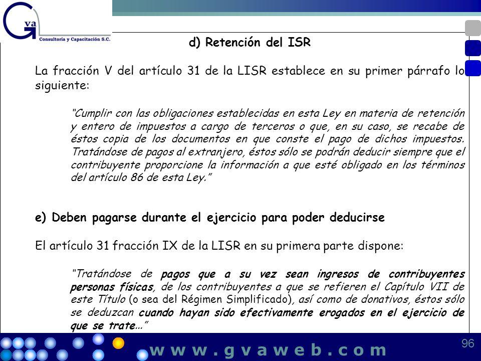 d) Retención del ISR La fracción V del artículo 31 de la LISR establece en su primer párrafo lo siguiente: Cumplir con las obligaciones establecidas e