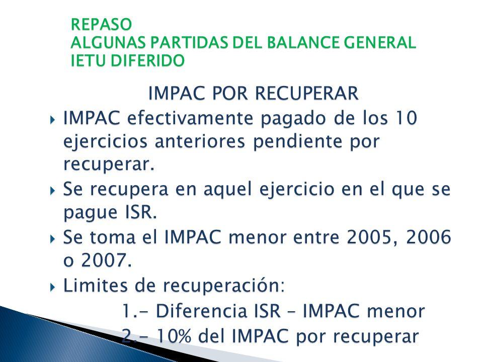 REPASO ALGUNAS PARTIDAS DEL BALANCE GENERAL IETU DIFERIDO DECRETO DECRETO Enajenaciones a plazo con anterioridad al O1/01/2008. acumular lo efectivame