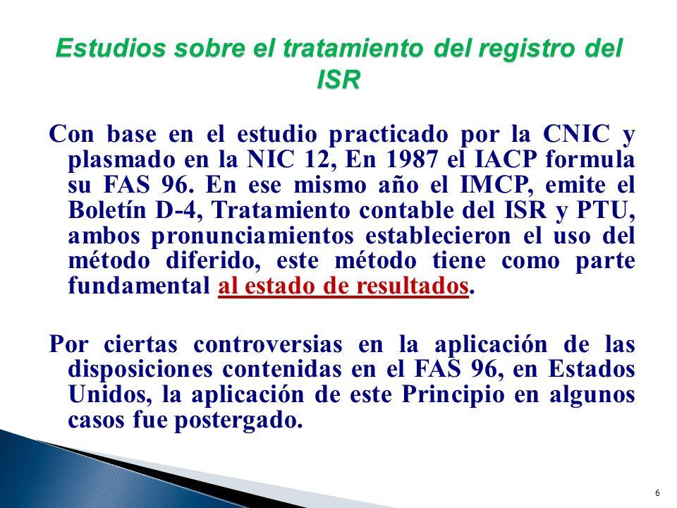 5 Estudios sobre el tratamiento del registro del ISR Desde los años 50 del siglo pasado el Instituto Americano de Contadores Públicos,(IACP) (American