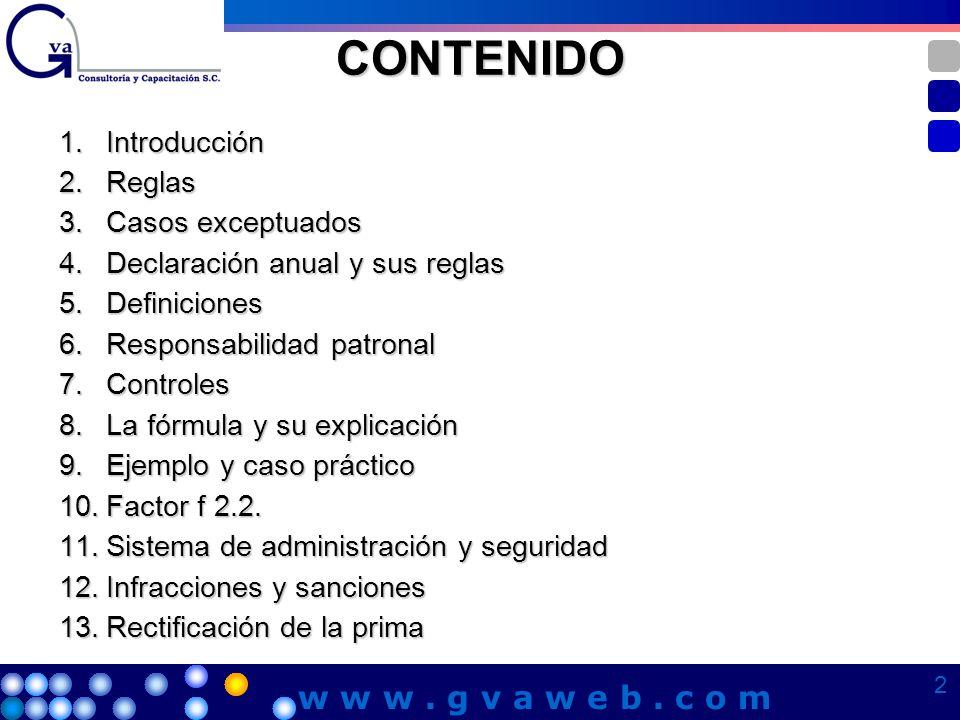 CONTENIDO 1.Introducción 2.Reglas 3.Casos exceptuados 4.Declaración anual y sus reglas 5.Definiciones 6.Responsabilidad patronal 7.Controles 8.La fórm