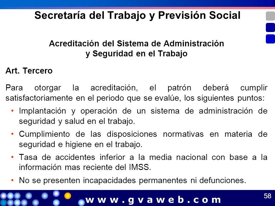 Secretaría del Trabajo y Previsión Social Acreditación del Sistema de Administración y Seguridad en el Trabajo Art. Tercero Para otorgar la acreditaci