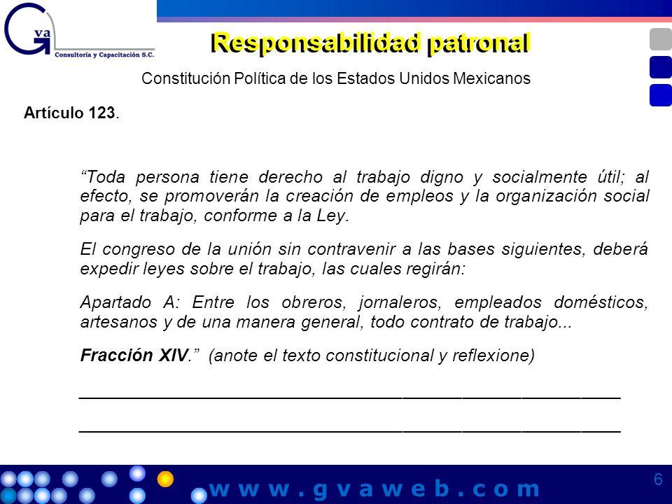 Ley Federal del Trabajo Responsabilidad patronal ArticuloReglaNotas 491 492 495 500 502 7 7 7 7 w w w.