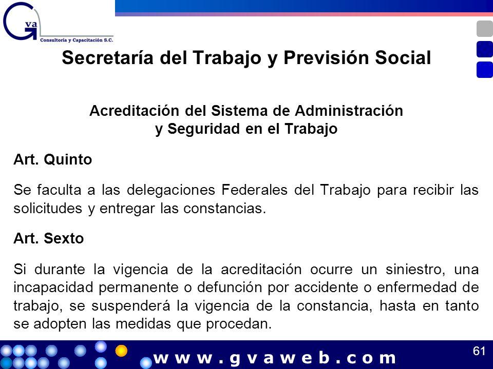 Acreditación del Sistema de Administración y Seguridad en el Trabajo Art. Quinto Se faculta a las delegaciones Federales del Trabajo para recibir las