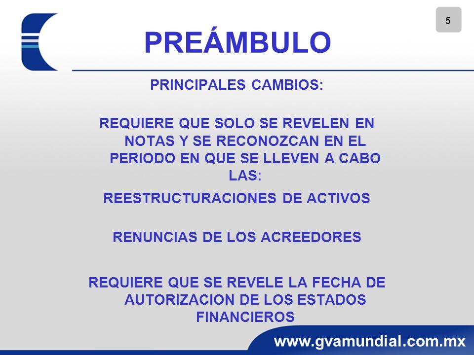 5 www.gvamundial.com.mx PREÁMBULO PRINCIPALES CAMBIOS: REQUIERE QUE SOLO SE REVELEN EN NOTAS Y SE RECONOZCAN EN EL PERIODO EN QUE SE LLEVEN A CABO LAS