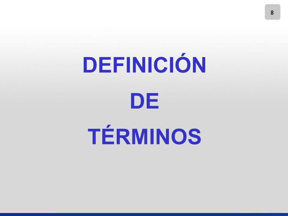 8 DEFINICIÓN DE TÉRMINOS