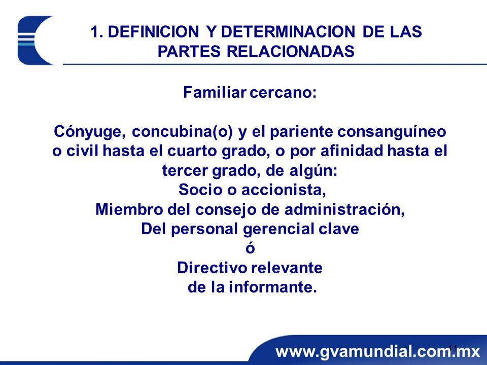Familiar cercano: Cónyuge, concubina(o) y el pariente consanguíneo o civil hasta el cuarto grado, o por afinidad hasta el tercer grado, de algún: Soci