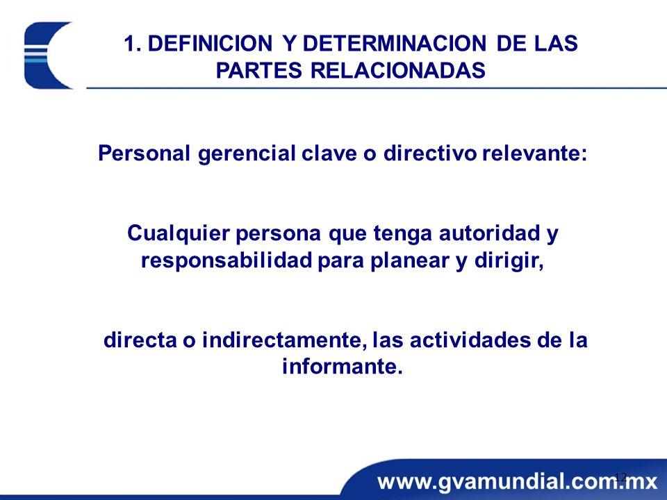 Personal gerencial clave o directivo relevante: Cualquier persona que tenga autoridad y responsabilidad para planear y dirigir, directa o indirectamen