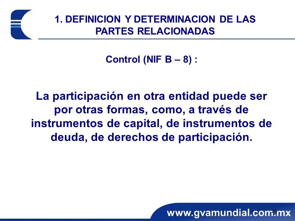 Control (NIF B – 8) : La participación en otra entidad puede ser por otras formas, como, a través de instrumentos de capital, de instrumentos de deuda
