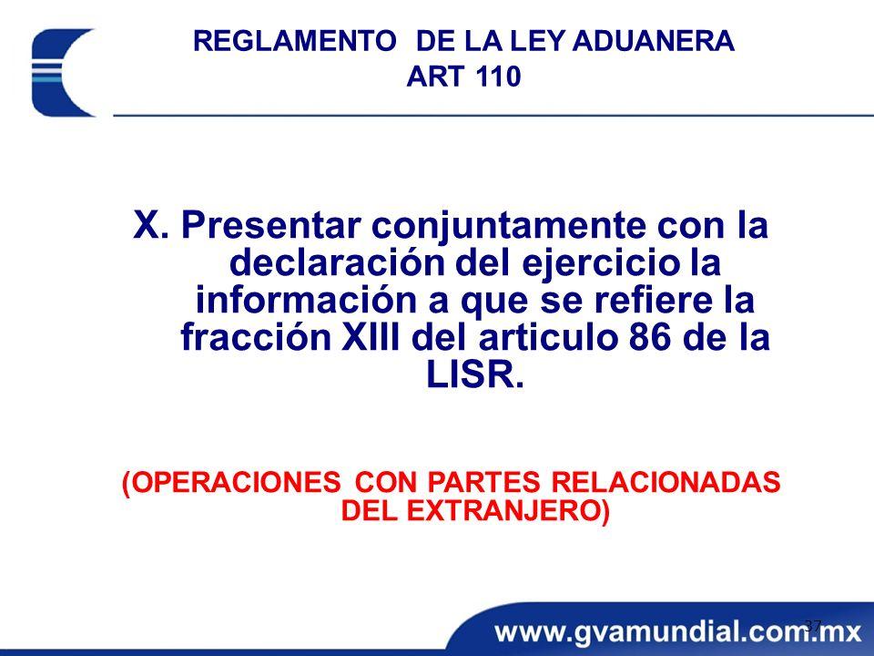 X. Presentar conjuntamente con la declaración del ejercicio la información a que se refiere la fracción XIII del articulo 86 de la LISR. (OPERACIONES