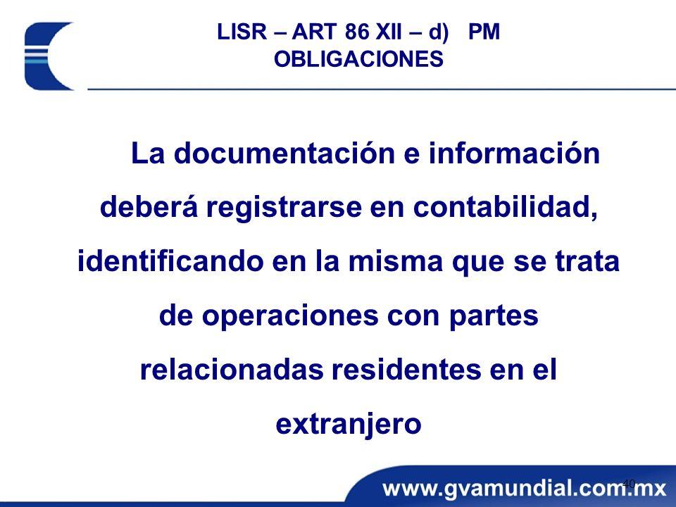 La documentación e información deberá registrarse en contabilidad, identificando en la misma que se trata de operaciones con partes relacionadas resid