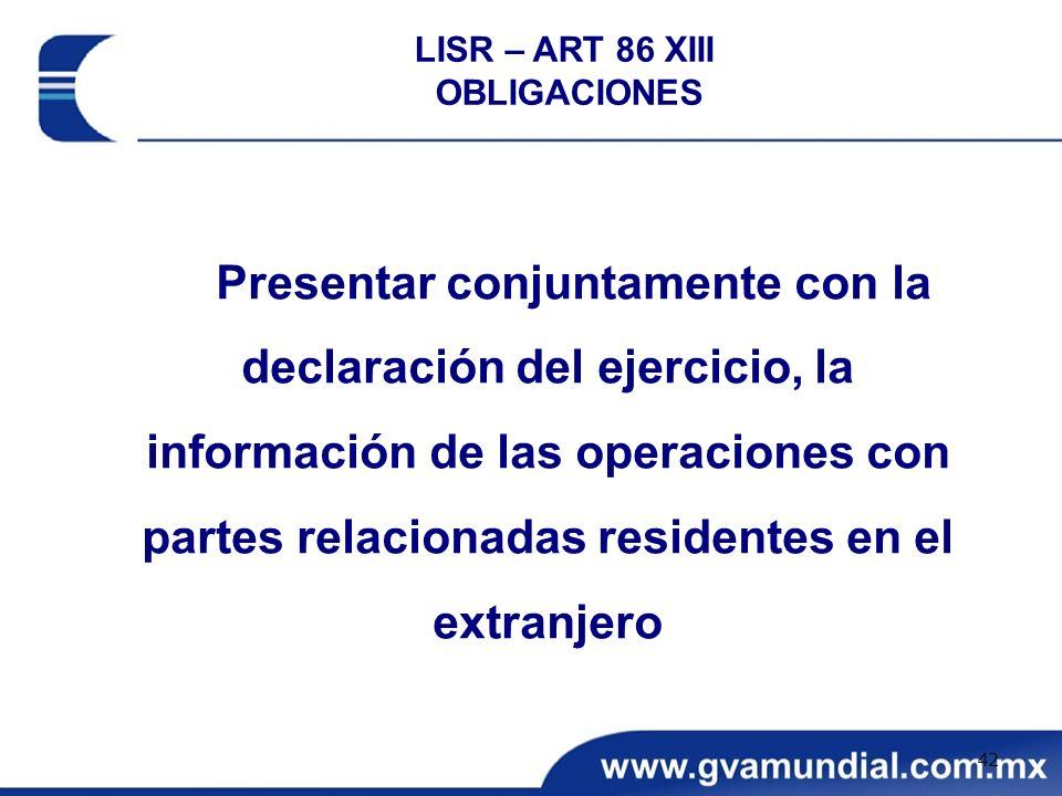 Presentar conjuntamente con la declaración del ejercicio, la información de las operaciones con partes relacionadas residentes en el extranjero LISR –
