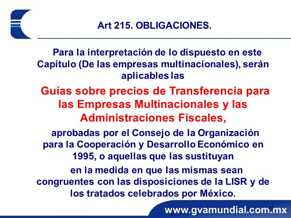 Para la interpretación de lo dispuesto en este Capítulo (De las empresas multinacionales), serán aplicables las Guías sobre precios de Transferencia p