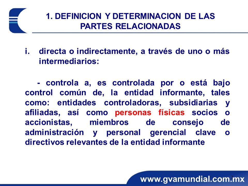 i.directa o indirectamente, a través de uno o más intermediarios: - controla a, es controlada por o está bajo control común de, la entidad informante,